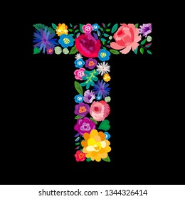 """The letter """"T"""" made of flowers on a black background. The letter of the English alphabet. Bright floral print. Great for T-shirts, cards and more."""