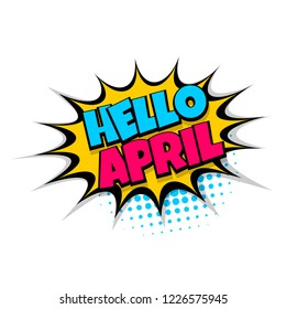 Lettering april month greeting. Comics book balloon. Bubble icon speech phrase. Cartoon font label tag expression. Comic text sound effects. Sounds illustration.