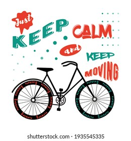 Lettering. Bicycle with motivational phrase Just ceep calm and keep moving