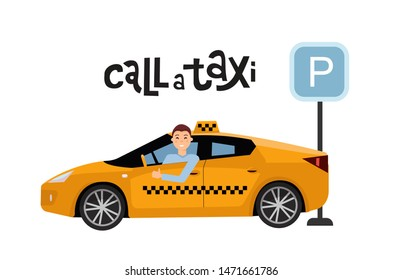 Lettering call a taxi concept with male driver in yellow taxi next to parking sign. Modern vehicle Side view. Man showing thumb up gesture.Isolated flat cartoon illustration on white background