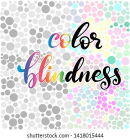 Lettering illustration of a word color blindness. Ophthalmologic disease. Colorful dots of ishihara daltonism test.