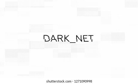 Letters of Darknet text with glitch effec.