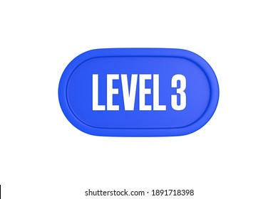 Level 3 sign in blue color isolated on white background, 3d illustration.