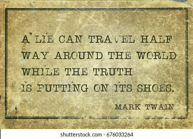 A lie can travel half way around the world while the truth is putting on its shoes - famous American writer Mark Twain quote printed on grunge vintage cardboard