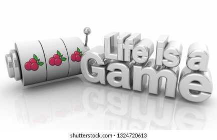 Life is a Game Slot Machine Words 3d Illustration