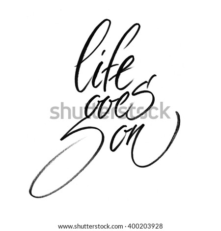Royalty Free Stock Illustration Of Life Goes On Motivational Quote