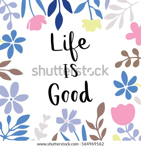 Life Good Handwriting Message Flowers Frame Stock Illustration