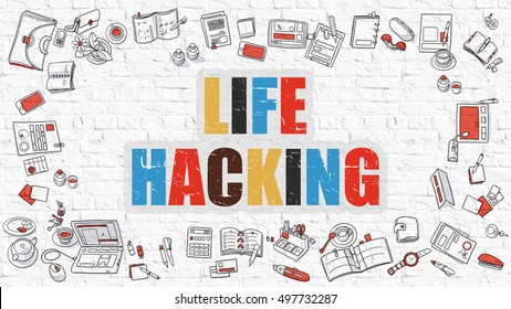Life Hacking. Life Hacking Drawn on White Wall. Life Hacking in Multicolor. Doodle Design. Modern Style Illustration. Doodle Design Style of Life Hacking. Line Style Illustration. White Brick Wall.