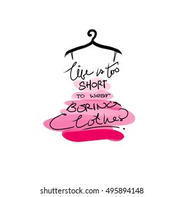 1a9402f7e Life is too Short to Wear Boring Clothes Images, Stock Photos ...