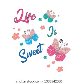 Life is sweet slogan t shirt print design.Sweet baby tee.