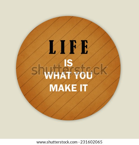 Life What You Make It Quotes Stock Illustration Royalty Free Stock
