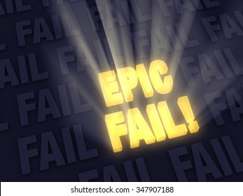 "Light rays burst from glowing, gold ""EPIC FAIL!"" on a dark background of gray ""FAIL""s."
