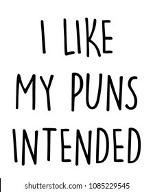 I like my puns intended