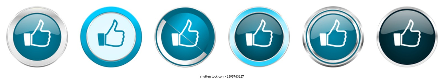 Like silver metallic chrome border icons in 6 options, set of web blue round buttons isolated on white background