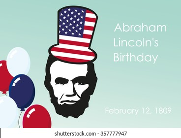 Lincoln's Birthday. February twelve, the birthday of President Abraham Lincoln. A national holiday in many countries. Background with President Lincoln. Holiday background. Festive card