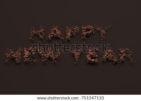liquid chocolate happy new year words with drops on chocolate background new year sign