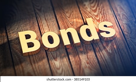 """List of top bonds paper. The word """"Bonds"""" is lined with gold letters on wooden planks. 3D illustration graphics"""