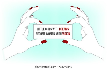 Little girls with dreams become women with vision. Empowering quote illustration. Quote of the Day.