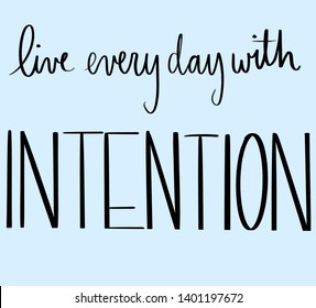 Live everyday with intention reminder