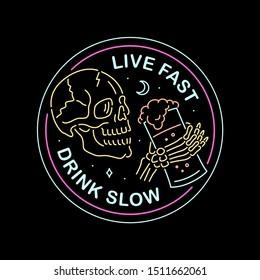 LIVE FAST DRINK SLOW NEON COLOR BADGE BLACK