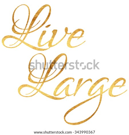 Live Large Quote Gold Faux Foil Stock Illustration 60 Custom Live Gold Quotes