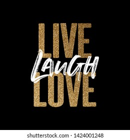 Live laugh love, gold and white inspirational motivation quote