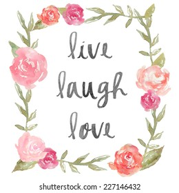 Live Laugh Love Quote With Watercolor Peony Wreath.