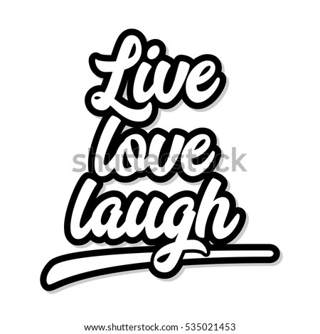 Live Love Laugh Inspirational Motivational Quote Stock Illustration Stunning Live Love Laugh Quote