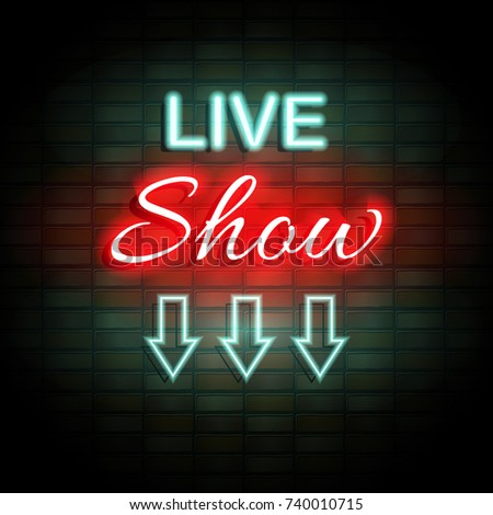 live show neon sign on brick stock illustration 740010715 shutterstock