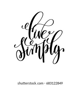 live simply black and white hand written lettering positive quote, motivation and inspiration modern calligraphy phrase, printable wall art poster, raster version illustration