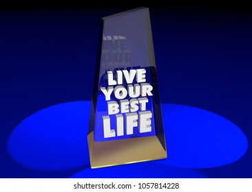 Live Your Best Life Award Trophy Living Fullest Experience 3d Illustration