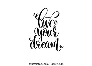 live your dream - black and white hand lettering inscription magical dreams positive quote to poster, greeting card, t-shirt or mug design, calligraphy raster version illustration