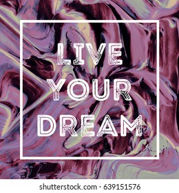 Live Your Dream Inspirational Poster in Abstract Brush Strokes Painting