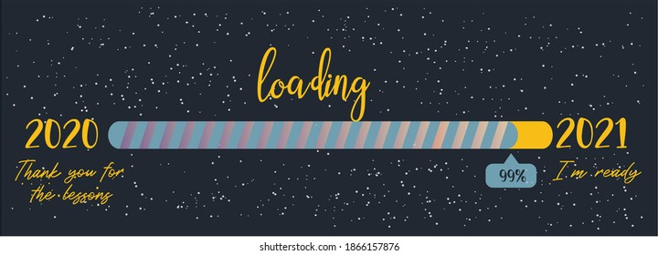 Loading New Year 2020 to 2021 . Progress Bar with blue background and stars. Happy New Year 2021. 2020,thank you for the lessons. 2021, I'm Ready