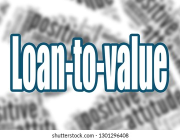 Loan-to-value word with word cloud background, 3D rendering