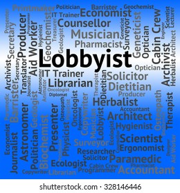 Lobbyist Job Indicating Career Employment And Occupation
