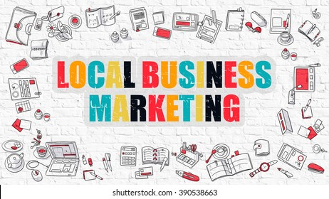 Local Business Marketing Concept. Local Business Marketing Drawn on White Wall. Modern Style Illustration. Doodle Design Style of Local Business Marketing. Line Style Illustration. White Brick Wall.