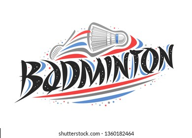 Logo for Badminton, creative illustration of hitting shuttlecock in goal, original decorative brush typeface for word badminton, abstract simplistic sports banner with lines and dots on white.