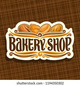 Logo for Bakery Shop, on signboard original brush typeface for title bakery shop, loaf cereal bread, french croissant, german krapfen or berliner pastry and fresh baguette, set of baked goods.