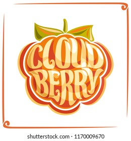 Logo for Cloudberry, label with one karelian berry for package of fresh juice or ice cream, price tag with original font for word cloudberry inscribed in fruit shape, sticker for vegan store.