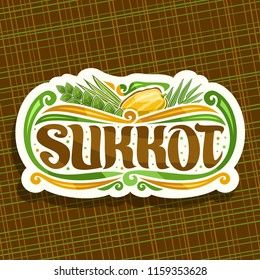 Logo for jewish holiday Sukkot, cut paper vintage sign with four species of festive food - ripe citrus etrog, palm branch, arava willow and hadas myrtle, original brush typeface for word sukkot