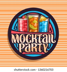 Logo for Mocktail Party, black round stamp with 3 cool non alcoholic drinks, original lettering for words mocktail party, chilled alcohol free cocktails with fresh berry for fun beach holiday.