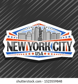 Logo for New York City, decorative cut paper label with illustration of statue of Liberty on background of NY skyline, NYC concept with original typeface for words new york city and red stars.