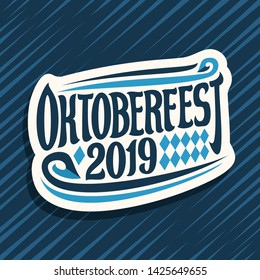 Logo for Oktoberfest, cut paper sign with rhombus ornament, decorative swirls and original brush lettering for words oktoberfest 2019 on blue abstract background.