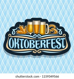 Logo for Oktoberfest, dark sign with maple leaf and pretzel, glassware with alcoholic beverages, label for german beer festival with original typeface for word oktoberfest on diamond background
