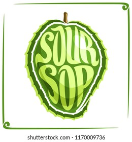 Logo for Soursop Fruit, label with one graviola for package of fresh juice or ice cream, price tag with original font for word soursop inscribed in fruit shape, sticker for vegan grocery store.