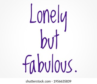 lonely but fabulous words in creative letters, loneliness and inspirational quotes