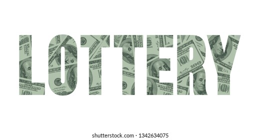 Lottery and Money Text Concept, Hundred Dollar Bills