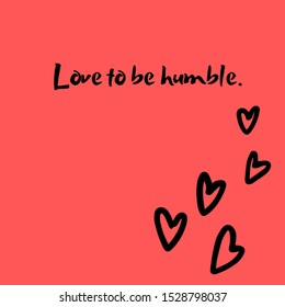 love to be humble quote with solid soft peach background