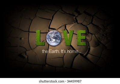 Love the Earth. It's home. Grass type letters over cracked earth background.